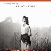 The Very Best of Keiko Matsui by Keiko Matsui