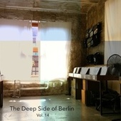 The Deep Side of Berlin, Vol. 14 by Various Artists