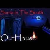 Santa in the South by Outhouse