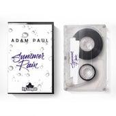 Summer Rain by Adam Paul