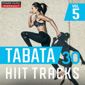Tabata - 30 Hiit Tracks Vol. 5 (Tabata Music 20 Sec Work and 10 Sec Rest Cycle with Vocal Cues) von Power Music Workout