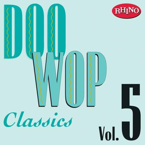 Doo Wop Classics, Vol. 5 by Various Artists