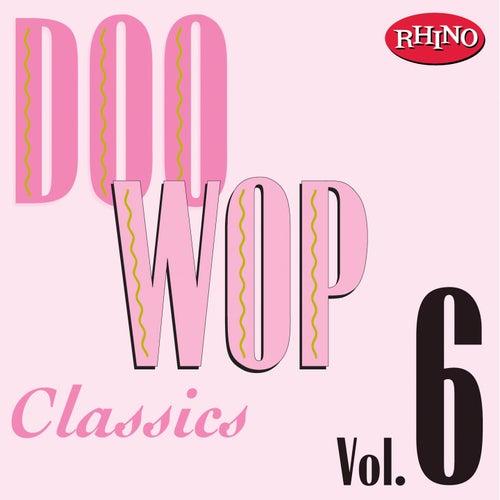 Doo Wop Classics, Vol. 6 by Various Artists