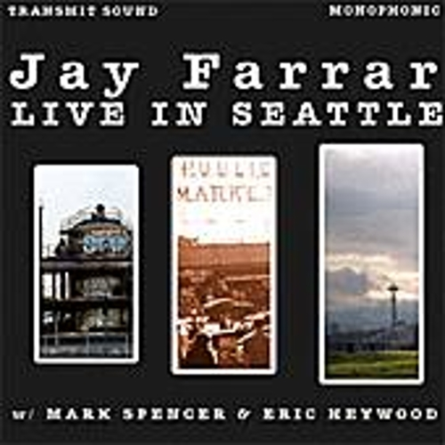 Live in Seattle by Jay Farrar