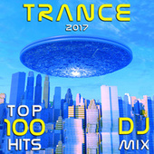 Trance 2017 Top 100 Hits DJ Mix by Goa Doc