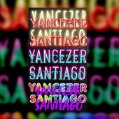 Ich Bin Yancezer Santiago de Yancezer Santiago