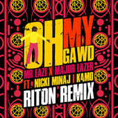 Oh My Gawd (Riton Remix) by Mr Eazi