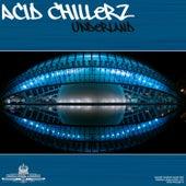 Underland by Acid Chillerz