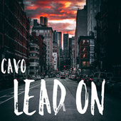 Lead On by Cavo