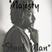 Stunt Man by Majesty