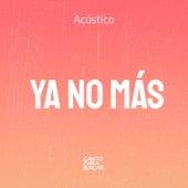 Ya No Más (Acústico) von Canto Para Bailar