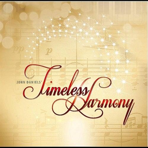Timeless Harmony by John Daniels