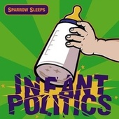 Infant Politics: Lullaby renditions of MXPX songs von Sparrow Sleeps