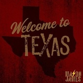 Welcome to Texas by Mason James