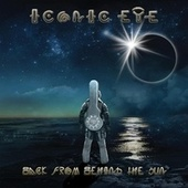 Back from Behind the Sun de Iconic Eye