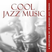 Cool Jazz Music by Various Artists