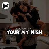 Type Beat Rap ''Your My Wish'' by Slum Thremmy