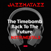 Jazzmatazz Timebomb Back to the Future (Instrumentals) by Guru