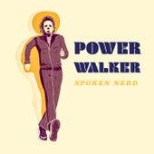 Power Walker by Spoken Nerd