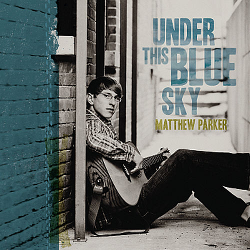 Under This Blue Sky by Matthew Parker