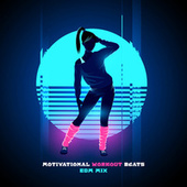 Motivational Workout Beats: EDM Mix de Various Artists