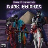 Dark Knights by House of Frankenstein