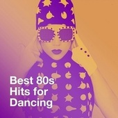 Best 80S Hits for Dancing by 80er
