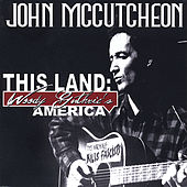 This Land: Woody Guthrie's America de John McCutcheon
