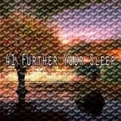 41 Further Your Sle - EP by Best Relaxing SPA Music