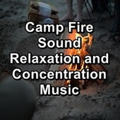 Camp Fire Sound Relaxation and Concentration Music von Yoga Shala