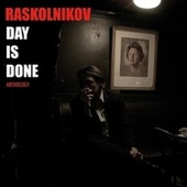 Day Is Done (Anthology) de Raskolnikov