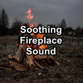 Soothing Fireplace Sound von Yoga Tribe