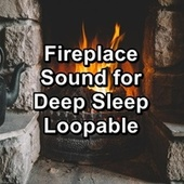 Fireplace Sound for Deep Sleep Loopable by Christmas Hits