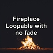 Fireplace Loopable with no fade by Sleep