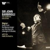 Wagner: Suite from Die Meistersinger von Nürnberg, Lohengrin Preludes & Overture from Rienzi de Sir John Barbirolli