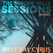 The Singin' Hills Sessions - Mojave von Billy Ray Cyrus