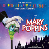 Mary Poppins (The Definitive Supercalifragilistic 2020 Cast Recording) (Live At the Prince Edward Theatre) von Various Artists