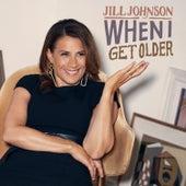 When I Get Older de Jill Johnson