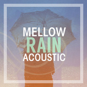 Mellow Rain Acoustic de Various Artists