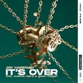 It's Over (feat. Juliette Claire & Aidan O'Brien) de Jay Hardway