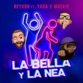 LA BELLA Y LA NEA (feat. Yaga & Mackie) de Reykon