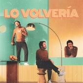 Lo Volvería de Juan Pablo Vega