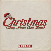 Christmas (Baby Please Come Home) by Ferraro
