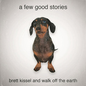 A Few Good Stories by Brett Kissel