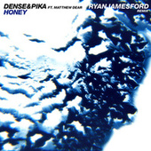 Honey (feat. Matthew Dear) (Ryan James Ford Remix) von Dense and Pika