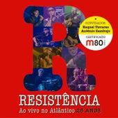 Resistência Ao Vivo no Atlântico - 25 Anos de La Resistencia
