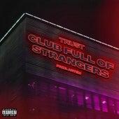 Club Full of Strangers fra Trust