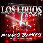 Nuevos Tiempos Parte 1 (Show en Vivo en Casa de Bicentenario, las Parejas, Santa Fé) von Los Lirios de Santa Fé