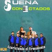 Acariciando el Firmamento by Suena Conectados