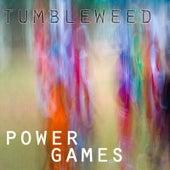 Power Games by Tumbleweed